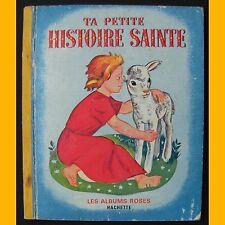 Les Albums Roses TA PETITE HISTOIRE SAINTE Simonne Brousse 1964
