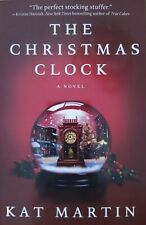 The Christmas Clock by Kat Martin hardcover, fiction, copyright 2009