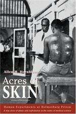 Acres of Skin: Human Experiments at Holmesburg Prison Hornblum, Allen M. Hardco