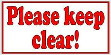 Please keep clear - Shop or Business Door or Window Vinyl Sticker Sign