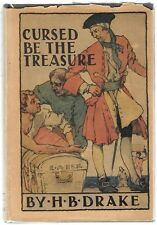 Cursed be the Treasure by H. B. Drake 1st