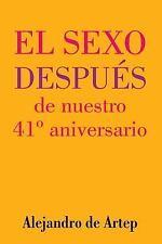 Sex after Our 41st Anniversary (Spanish Edition) - el Sexo Después de Nuestro...