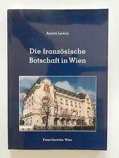 Die französische Botschaft in Wien Andre Lewin Deuticke Verlag Wien