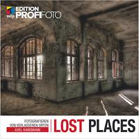 Lost Places Fotografie E-BOOK (Reduziert 2,99 statt 25,99) +++ Direkt vom Verlag