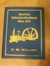 American Industrial Machinery C.H. Wendel