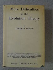MORE DIFFICULTIES OF THE EVOLUTION THEORY by DOUGLAS DEWAR-THYNNE & CO*H/B D/W*
