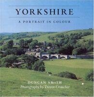 Yorkshire: A Portrait in Colour,Duncan J. D. Smith