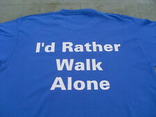 Topical Everton Fans Rather Walk Alone T-shirt Inc 4XL 5XL Birthday Gift