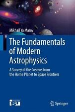 The Fundamentals of Modern Astrophysics : A Survey of the Cosmos from the...
