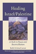 New, Healing Israel/Palestine: A Path to Peace and Reconciliation, Michael Lerne