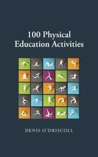 100 Physical Education Activities, , O'Driscoll, Denis, Excellent, 2014-07-24,