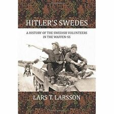 Hitler's Swedes. A History of the Swedish Volunteers in - Hardcover NEW Lars T.