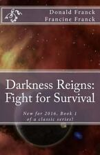 Darkness Reigns: Darkness Reigns : Fight for Survival by Donald Franck and...