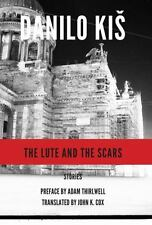 Serbian Literature: The Lute and the Scars by Danilo Kis (2012, Paperback)