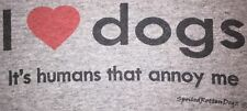 2XL Gray TShirt Black Writing Red Heart Love I ❤️ Dogs It's Humans That Annoy Me