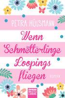 Wenn Schmetterlinge Loopings fliegen von Petra Hülsmann (2016, Taschenbuch)