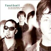 FASTBALL - ALL THE PAIN MONEY CAN BUY NEW CD