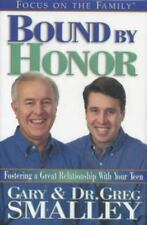 Bound By Honor-Fostering A Great Relationship With Your Teen-Free Shipping-HC