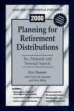 2000 Planning for Retirement Distributions: Tax, Financial, and Personal Aspects