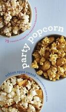 Party Popcorn by Ashton Epps Swank - 75 Creative Recipes- Brand New Best Price