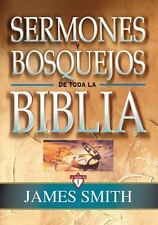 Sermones y Bosquejos de Toda la Biblia by James Smith (2008, Hardcover)