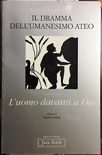 (Religione) H. De Lubac - IL DRAMMA DELL'UMANESIMO ATEO - L'UOMO DAVANTI A DIO
