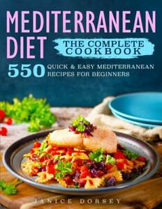 The Complete Mediterranean Diet Cookbook: 550 Quick, Easy Mediterranean Recipes