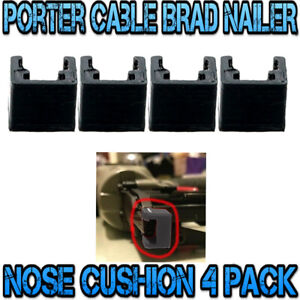 4 pack-Porter Cable BRAD NAILER Nose Cushion / Bumper 894742 BN125A *3D PRINTED*
