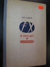 In Zoeklicht en Afweervuur, Guy Gibson (Nederlands)
