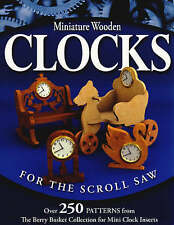 Miniature Wooden Clocks for the Scroll Saw: Over 250 Patterns from the Berry Bas