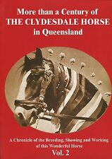 More than a Century of The Clydesdale Horse in Queensland A Chronicle