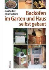 Backöfen im Garten und Haus selbst gebaut - Jana Spitzer / Reiner Dittrich