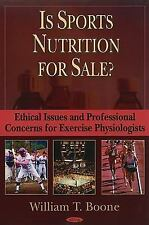Is Sports Nutrition for Sale?: Ethical Issues And Professional Concerns for Exer