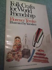 Folk Crafts for World Friendship (1976, Paperback) UNICEF Project BOOK