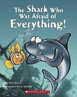 The Shark Who Was Afraid of Everything Children's Reading Picture Story Book BX6