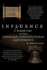 Influence of Jewish Law in Some American Constitutional Amendments by Roberto...