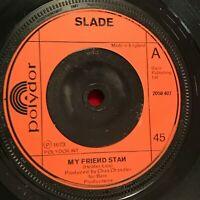 """SLADE My Friend Stan 1973 UK 7"""" vinyl single EXCELLENT CONDITION  D"""