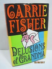 Delusions of Grandma by Carrie Fisher