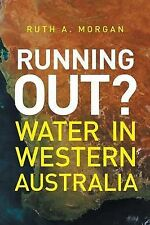 Running Out?: Water in Western Australia by Ruth A. Morgan (Paperback, 2015)