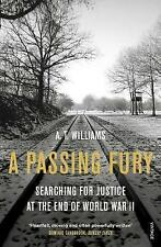 A Passing Fury: Searching for Justice at the End of World War II by A. T....