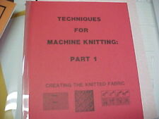 Techniques For Machine Knitting Part 1    - 76 pages