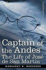 Captain of the Andes: The Life of Jose de San Martin, Liberator of Argentina, Ch