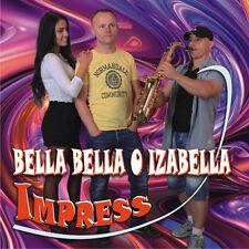 Impress - Bella Bella O Izabella (CD) Disco Polo NEW