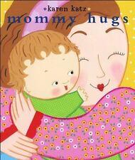 Classic Board Bks.: Mommy Hugs by Karen Katz (2007, Board Book)