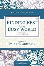 Finding Rest in a Busy World: I Need to Slow Down but I Can't! Women of Faith S
