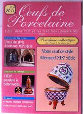 Oeuf de Porcelaine n°5; L'oeuf dans l'Art & les traditions, Allemand XIXe Siècle