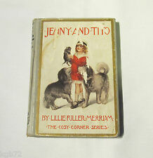 Jenny and Tito  Lillie Fuller Merriam The Cosy Corner Series First Edition 1914