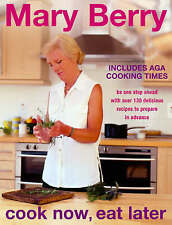 Cook Now, Eat Later: Be One Step Ahead with Over 130 Delicious Recipes-ExLibrary