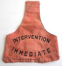 "Brassard rouge "" Intervention Immédiate ""  Probablement Sapeurs Pompiers"