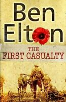 Elton, Ben, The First Casualty, UsedLikeNew, Hardcover